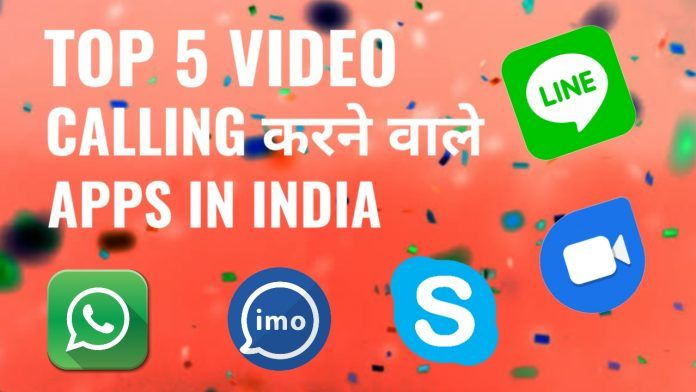Video Calling Karne Wale Top 5 Best Apps Android In India ?